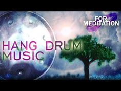 Relaxing Hang Drum (Handpan) Music ● Essence of Life ● Hangdrum for Meditation, Healing, Yoga, Spa - YouTube