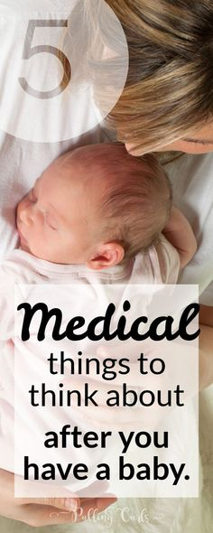 medical things to think about after having your baby