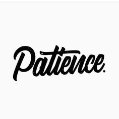 Please DM your work. We are going to be trying to respond to all our DM's soon. Thanks for your patience. | Patience via @skatchydesigns #brushtype -  #typography #handstyle #goodtype #handlettering #thedailytype #typematters #thedesigntip #logodesign #dailytype #ilovetypography #typespire #brushtype #todaystype #typematters #typegang by brush_type