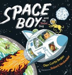 Space Boy and His Dog | Book | Regan, Dian Curtis | Niko may live on boring old Earth with his family, but he's always finding a new adventure. Using the spaceship that he built from a box in his backyard and a little imagination, he flies off into space with his robot, Radar, and his dog, Tag. The only one NOT invited is his sister Posh who keeps trying to insert herself into Niko's story.