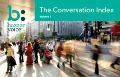 Bazaarvoice - The Conversation Index, Volume 1  Insights on UGC and economic uncertainty, sentiment by country, Facebook posts on Fridays, Demographics in CPG & Consumer Electronics, Summer trends, Effects of Customer Service, Pivot words, Price & complexity affects product questions.