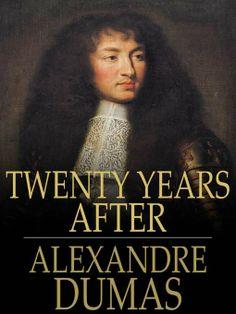 The Three Musketeers Series: Twenty Years After [Book 2 (Alexandre Dumas)] ***--