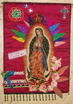 """""""Our Lady of Guadalupe"""" by Roberta Morgan at the Cultural Cloth Gallery"""