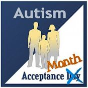April is Austim Acceptance Month  http://blogs.plos.org/neurotribes/2012/04/02/autism-awareness-is-not-enough-heres-how-to-change-the-world/
