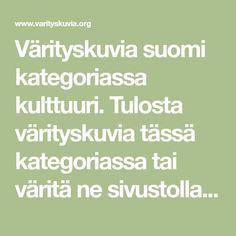 Värityskuvia suomi kategoriassa kulttuuri. Tulosta värityskuvia tässä kategoriassa tai väritä ne sivustolla varityskuvia.org.