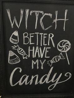 Handmade Chalkboard Halloween Witch Better Have My Candy Sign - Chalk Art İdeas in 2019 Chalkboard Doodles, Chalkboard Art Quotes, Chalkboard Calendar, Chalkboard Decor, Chalkboard Drawings, Chalkboard Lettering, Chalkboard Designs, Framed Chalkboard, Blackboard Art