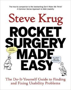 Rocket Surgery Made Easy: The Do-it-yourself Guide to Finding and Fixing Usability Problems Voices That Matter: Amazon.de: Nancy Davis, Steve Krug, Mark Matcho: Fremdsprachige Bücher