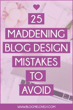 25 Maddening Blog Design Mistakes for You to Avoid // Not gaining readers simply because of something you can change is flat out dumb. Don't miss out on readers because of common blog design mistakes.