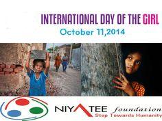 Help us prioritize all girl's right on this special Day..let's join your hands with http://www.niyateefoundation.org to work on Girl's right. wishing you all International Day of The Girl