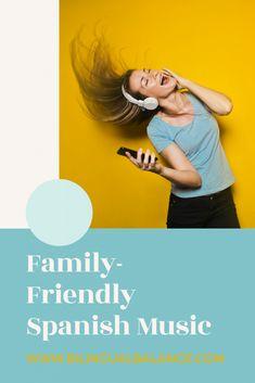 Family-Friendly Spanish Music - Bilingual Balance