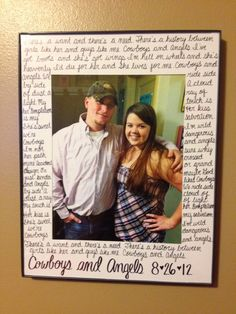 1 year anniversary gift. Frame with the lyrics to our song written on it :)