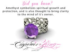 Did you know?? Amethyst symbolizes spiritual growth and protection, and is also through to bring clarity to the mind of its owner.