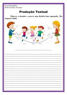 Produção textual Picture Composition, Professor, Education, School, Books, Tall Tales Activities, Visual Perceptual Activities, Bible Activities For Kids, Literacy Activities