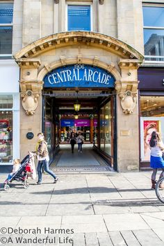 Entry to historic shopping venue Central Arcade in Newcastle Upon Tyne, UK Weekend Breaks Uk, Newcastle England, Broken City, North Shields, Northumberland England, Northern England, North East England, Photo Essay, Cinque Terre