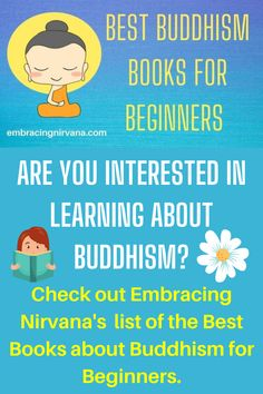 """If you are interested in learning about Buddhism visit Embracing Nirvana and view our list of """"The Best Books About Buddhism for Beginners,"""" and awaken your wisdom. #bestbooksbuddhism #Buddhism #awakenyourwisdom #embracingnirvana #rgramsey"""