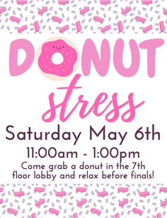 Donut Stress RA Floor Event - get donuts before finals and have residents hang out and relax- maybe incorporate coloring sheets. Anti stress event