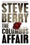 The Columbus Affair by Steve Berry. Many questions about Christopher Columbus exist. But now there's an exciting new novel that challenges the notions about the discovery of America in a story of mysterious strangers, sabotage, and a dangerous international game.