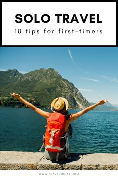 18 Travel Hacks for First Time Solo Travelers
