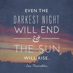 Wise words from Les Mis...