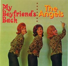 "The Angels  ""My Boyfriend's Back"""