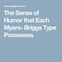 The Sense of Humor that Each Myers- Briggs Type Possesses - Personality Growth Intp Personality, Personality Psychology, Personality Growth, Myers Briggs Personality Types, Personality Assessment, Infj Mbti, Intj And Infj, Estj, Introvert