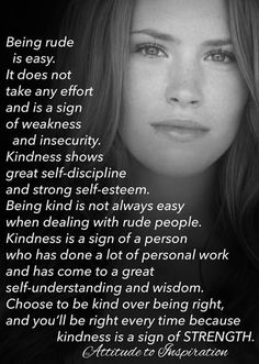 Kindness to rude people Wisdom Quotes, Quotes To Live By, Me Quotes, Motivational Quotes, Inspirational Quotes, Yoga Quotes, Positive Thoughts, Positive Quotes, Positive Stories