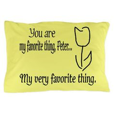 Walter Quote: My Favorite Thing Pillow Case... fringe is awesome...