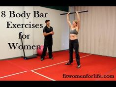 8 Body Bar Exercises for Women.... good ideas!