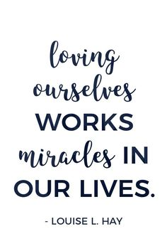 """""""Loving ourselves works miracles in our lives""""- Louise L. Hay. Embrace self-love and boost your self-confidence with these 26 inspiring quotes."""
