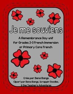 {Je me souviens} A Remembrance Day unit for Grade Immersion or Core French French Days, Core French, French Teaching Resources, Teaching French, Remembrance Day Activities, Patriots Day, French Immersion, 2nd Grade Math, Teaching Kindergarten