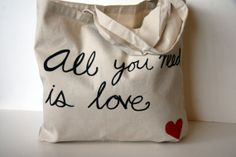 Large Canvas Tote Bag. All You Need Is Love. Fabric Bag with Hand Painted Text and Red Heart.