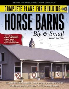 Complete Plans for Building Horse Barns Big and Small(3rd Edition) by Nancy W. Ambrosiano, http://www.amazon.com/dp/0914327917/ref=cm_sw_r_pi_dp_dRHyqb0GMTH5C