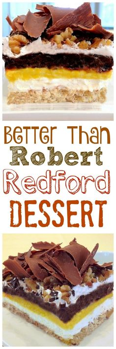 This sinfully delicious, 4-layer, no-bake cake is officially known as Better than Robert Redford Dessert from NoblePig.com. via @cmpollak1