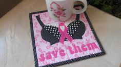 GET A FREE PATTERN WITH PURCHASE NOW UNTIL DECEMBER 23, 2013 ............   Breast Cancer Awareness Mug Rug
