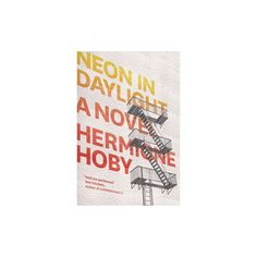 Neon in Daylight (Paperback) (Hermione Hoby)