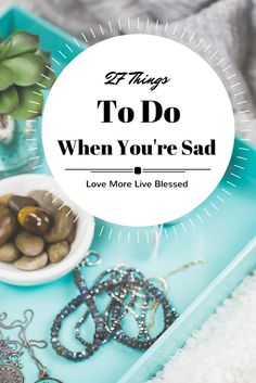 It's totally normal to feel sad, I found this list of things to do when you feel sad. I love how easy some of these are. Pin Now!