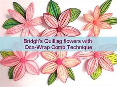 Quilling flowers made with oca-wrap comb technique - YouTube