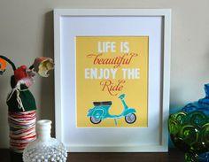 Vespa Art Poster, Life is beautiful enjoy the ride, Inspirational Print, Art Print 5 x 7 size. $10.00, via Etsy.