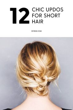 Save this for 12 chic updos for your short hair.
