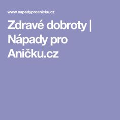 Zdravé dobroty   Nápady pro Aničku.cz Cookies, Crack Crackers, Biscuits, Cookie Recipes, Cookie, Biscuit