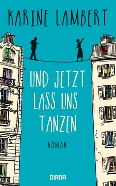 Buy Und jetzt lass uns tanzen: Roman by Karine Lambert, Pauline Kurbasik and Read this Book on Kobo's Free Apps. Discover Kobo's Vast Collection of Ebooks and Audiobooks Today - Over 4 Million Titles! Books To Read, My Books, Reading Books, World Of Books, Lets Dance, Book Authors, Audiobooks, This Book, Let It Be