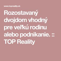 Rozostavaný dvojdom vhodný pre veľkú rodinu alebo podnikanie. :: TOP Reality Top, Crop Shirt, Shirts