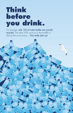 Think before you drink. Plastic trash pollution into the ocean. Save Planet Earth, Save Our Earth, Save The Planet, Our Planet, Environmental Posters, Environmental Science, Environmental Protection Poster, Salve A Terra, Ocean Pollution