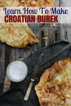 Learn How to Make Croatia Burek - a Phylo Pastry with Various Fillings
