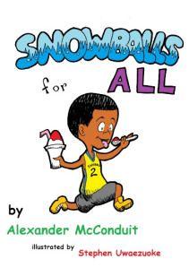 Snowballs for All written by Alex McConduit