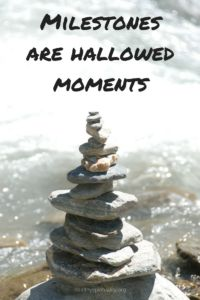 The Spiritual Practice of Honoring Milestones http://healthyspirituality.org/the-spiritual-practice-milestones/