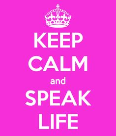 """Speak Life, not Death! This Keep Calm quote is inspired by TobyMac's song, """"Speak Life""""."""