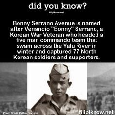 The story behind Bonny Serrano Avenue. Bonny Serrano was the most bemedalled Filipino soldier during the Korean War and was awarded the Philippine Medal of Valor, the highest military award given by the Armed Forces the Philippines (AFP). Weird Facts, Fun Facts, Philippine Art, Korean War, Pinoy, History Facts, Armed Forces, Filipino, Memorial Day