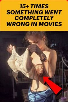 EVIDENTLY 15+ TIMES SOMETHING WENT COMPLETELY WRONG IN MOVIE