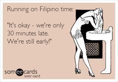 Running on Filipino time: 'It's okay - we're only 30 minutes late. We're still early!'